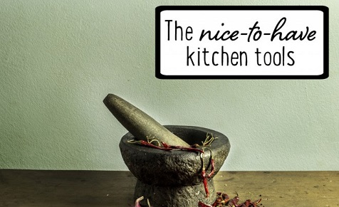 The nice-to-have kitchen tools